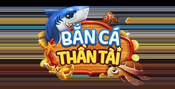 Bắn cá Thần Tài - Game Đổi Thưởng Số 1 Việt Nam